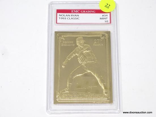 NOLAN RYAN GRADED GOLD CARD; NOLAN RYAN 1993 BLEACHERS CLASSIC 23K GOLD TRADING CARD #34. EMC