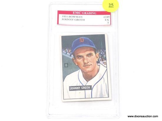 JOHNNY GROTH GRADED CARD; JOHNNY GROTH 1951 BOWMAN TRADING CARD #249. EMC GRADING IN PLASTIC CASE.