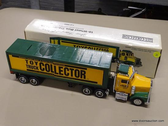 TOY TRUCK COLLECTOR 18 WHEELER; TOY TRUCK COLLECTOR 1995 18-WHEEL BOX TRAILER TRUCK WITH BANK,