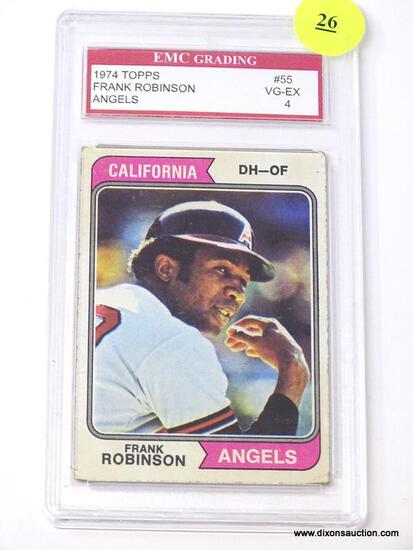 """EMC GRADING 1974 TOPPS """"FRANK ROBINSON"""" #55 CARD IN VERY GOOD - EXCELLENT CONDITION WITH A GRADING"""