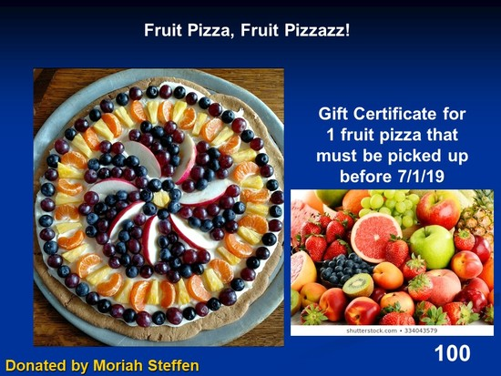 Fruit Pizza by Moriah Steffen.  Order by 7/1/19