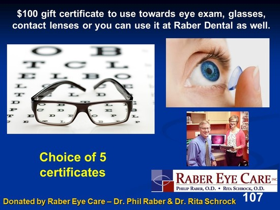 $100 gift certificate to Raber Eye Care towards exam, glasses, contact lenses or used at Raber Denta