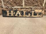 Early Trade Sign, HALL (Used to Say City Hall, but Sign was Rotted), Saved Half, 36in x 6in
