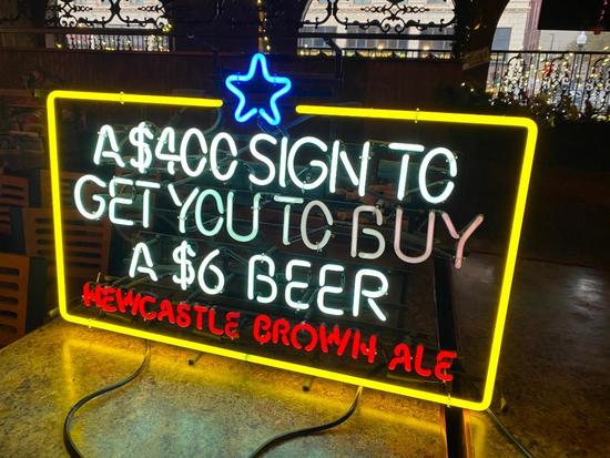 Newcastle Beer Neon Sign, A $400 Sign to Get You to Buy a $6 Beer