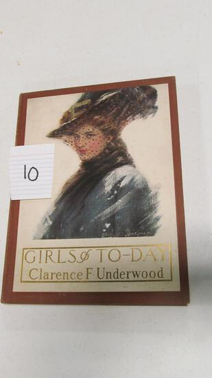 Girls Of Today. C. 1909, With Illustrations By Clarence F. Underwood, Frederick A. Stokes Co, Hardbo