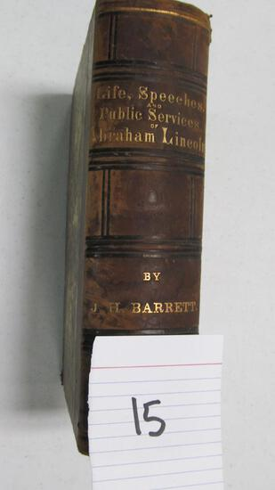Life, Speeches, And Public Services Of Abraham Lincoln, C. 1865 With Illustrations By J. H. Barrett,