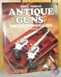 John E. Traisteer, Antique Guns The Collector's Guide - 1994 Reference Guide