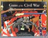 Dennis Adler, Guns of the Civil War - 2014 Reference Guide