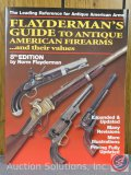 Flayderman's Guide to Antique American Firearms and Their Values - 2007 Reference Guide
