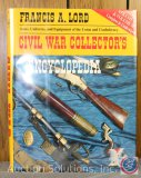 Civil War Collector's Encyclopedia Vol. I + II, Francis A. Lord - 1989 and 1991 Reference Guides