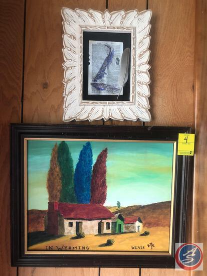 "Framed Painting Titled ""In Wyoming"" Signed Denis, Framed Dictionary Page - Signed {ILLEGIBLE}"