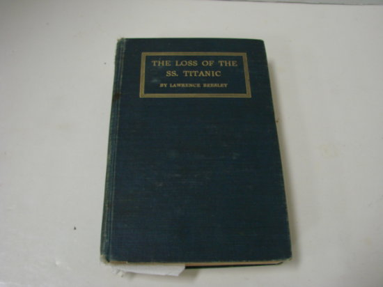 """1912 BOOK """"THE LOSS OF THE SS. TITANIC - LAWRENCE BEESLEY"""