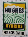 DOUBLE SIDED HUGHES HYBRID METAL SEED SIGN