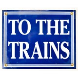 To The Trains Advertising Sign