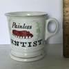 """Vintage Ceramic """"Painless Dentist"""" Mug"""