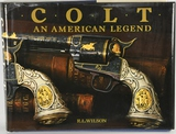 Colt, an American legend- Book by R. L Wilson