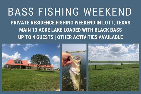 Attention Bass Fishermen! Private Residence Fishing Weekend in Lott, TX