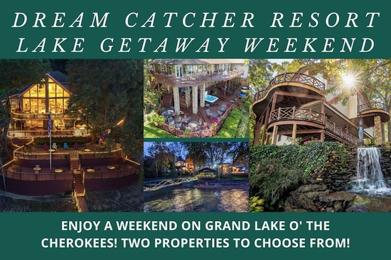 Weekend Getaway at DreamCatcher Resorts on Grand Lake O' The Cherokees