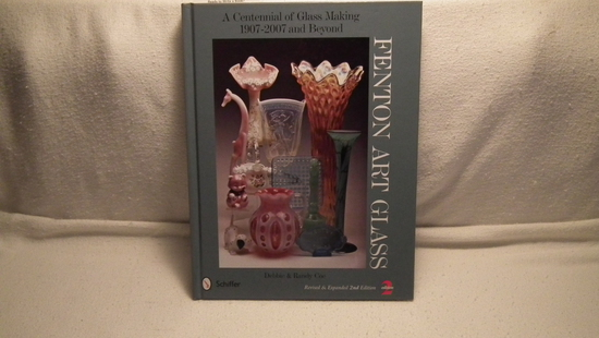 Fenton Art Glass A Centennial of Glass Making 1907-2007 & Beyond Ed. 2