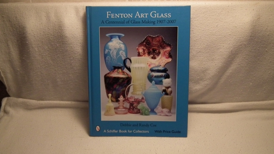 Fenton Art Glass A Centennial of Glass Making 1907-2007