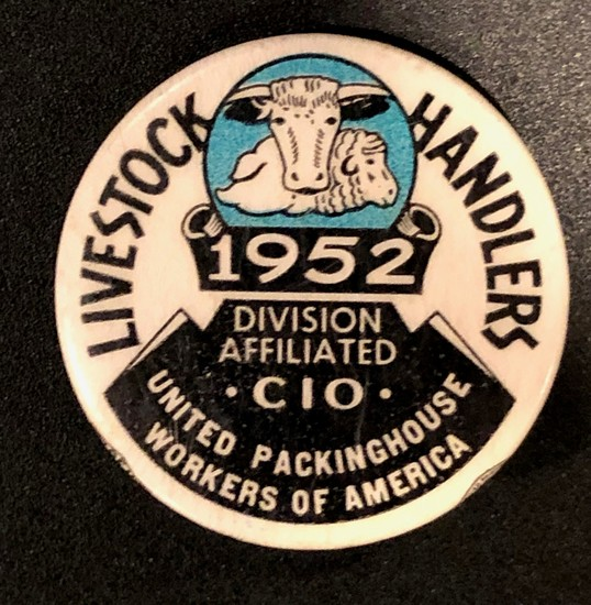1952 = LIVESTOCK HANDLERS - UNITED PACKINGHOUSE WORKERS OF AMERICA BADGE