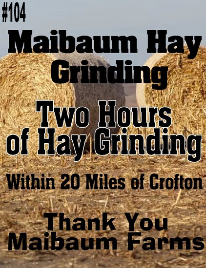 Two Hours of Hay Grinding Within 20 miles of Crofton.