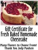 Fresh Baked Homemade Cheesecakes by Jody Paulsen