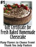 Fresh Baked Homemade Cheesecake by Jody Paulsen