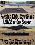 Portable KOOL Cattle Shade 32' x 32': USAGE Of One Season