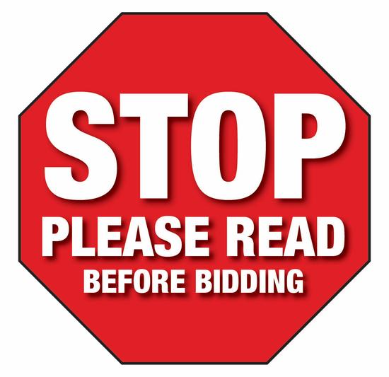 STOP! PLEASE READ BEFORE BIDDING