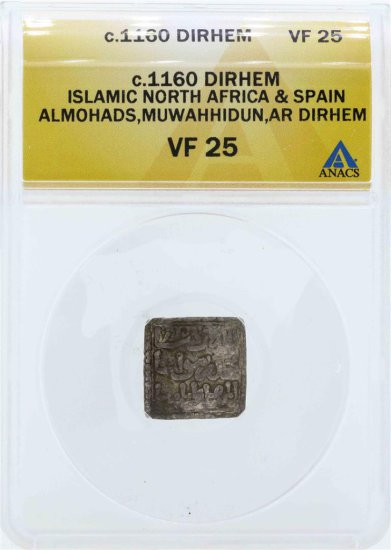 C.1160 North Africa & Spain Dirhem Coin ANACS VF25
