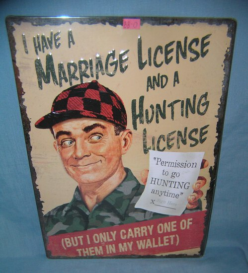 I Have a Marriage License and a Hunting License sign