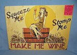 Squeeze Me Stomp Me Make Me Wine retro style sign