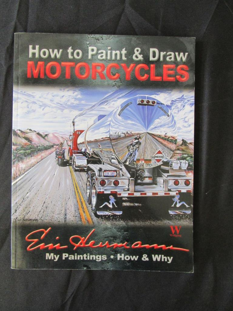 How to Paint & Draw Motorcycles by Eric Herrmann
