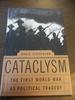 Cataclysm: WWI as Political Tragedy