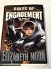 RULES OF ENGAGEMENT Elizabeth Moon HC Book 1998