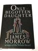ONLY BEGOTTEN DAUGHTER James Morrow HC Book 1990