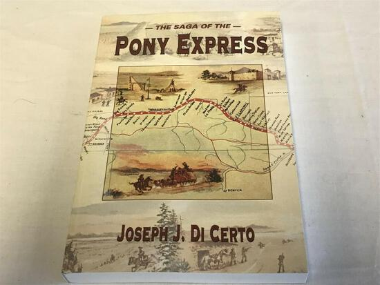 The Saga of the Pony Express: by Joseph J. Di Certo - NEW 2002 Paperback Revised