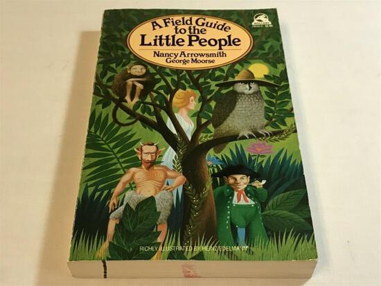 A Field Guide to the Little People: by George Moorse & Nancy Arrowsmith - 1st Ed