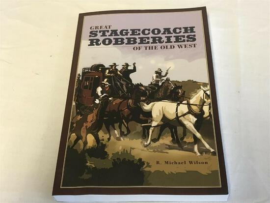 Great Stagecoach Robberies of the Old West: by R. Michael Wilson PB BOOK