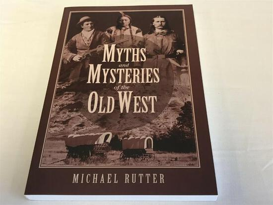 Myths and Mysteries of the Old West by Michael Rutter Paperback