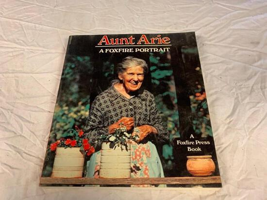 AUNT ARIE A FOXFIRE PORTRAIT Appalachian Mountain Life Homesteader First Edition Book