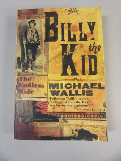 BILLY THE KID THE ENDLESS RIDE By Michael Wallis 2007