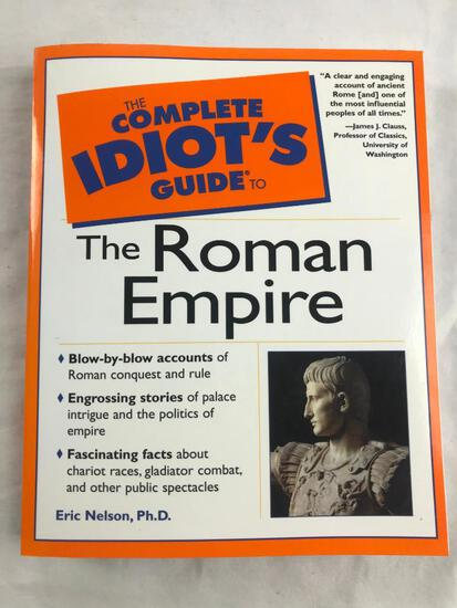 """2012 """"The Complete Idiot's Guide to The Roman Empire:"""" by Eric Nelson Ph.D. PAPERBACK"""