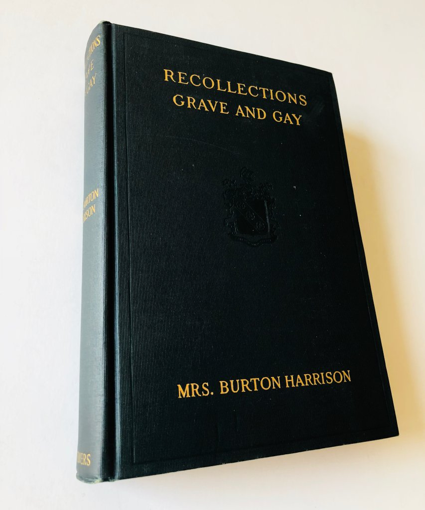 Recollections Grave and Gay by Mrs. Burton Harrison, (1911) SEWED FIRST EXAMPLE OF CONFEDERATE FLAG