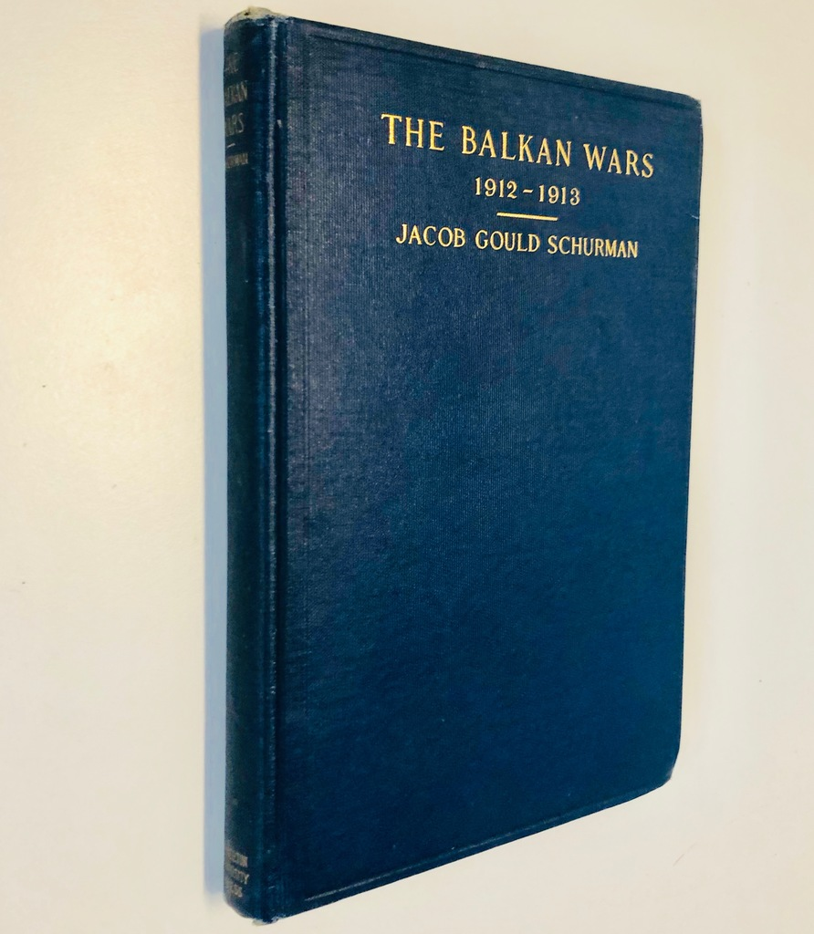 the balkan wars 1912 1913 schurman jacob gould