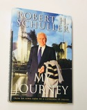 My Journey: From an Iowa Farm to a Cathedral of Dreams SIGNED BY EVANGELIST Robert Schuller