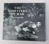 THE DISASTERS OF WAR. Collection of Eighty Plates Drawn and Etched by Francisco Goya