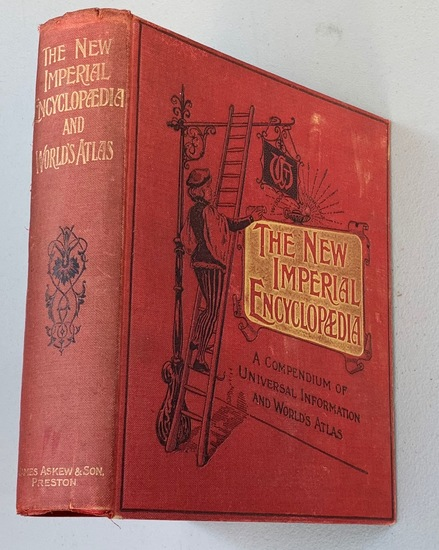 The New Imperial ENCYCLOPEDIA and WORLD'S ATLAS (c.1900)