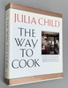 RARE The Way to Cook by JULIA CHILD - SIGNED BY FAMOUS CHEF